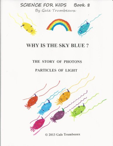 Why is the Sky Blue? (Science for Kids Book 8)